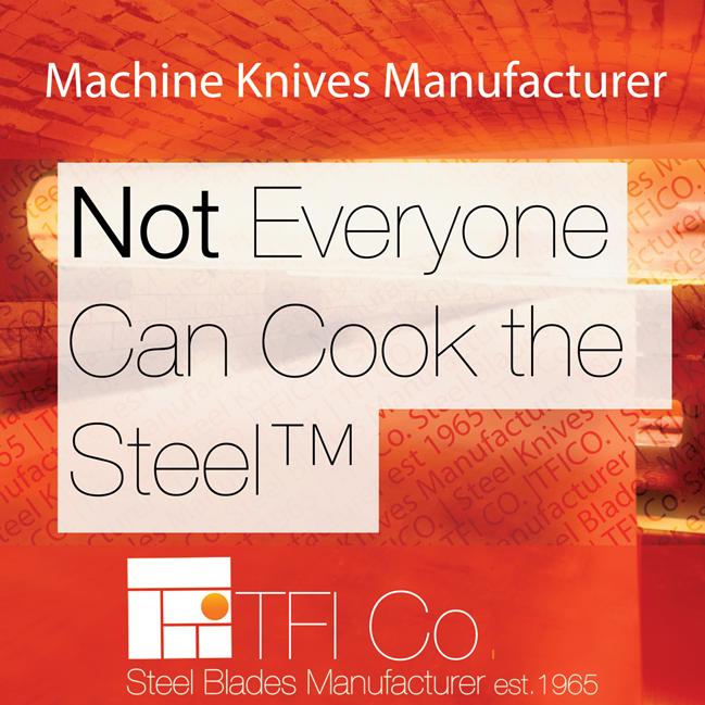 TFICO, machine knives, steel baldes , press brake tools , heat treatments, annealing, tempering, steel cooking, middle east, iran, saudi, dubai, iraq, kuwait, oman, qatar, steel,