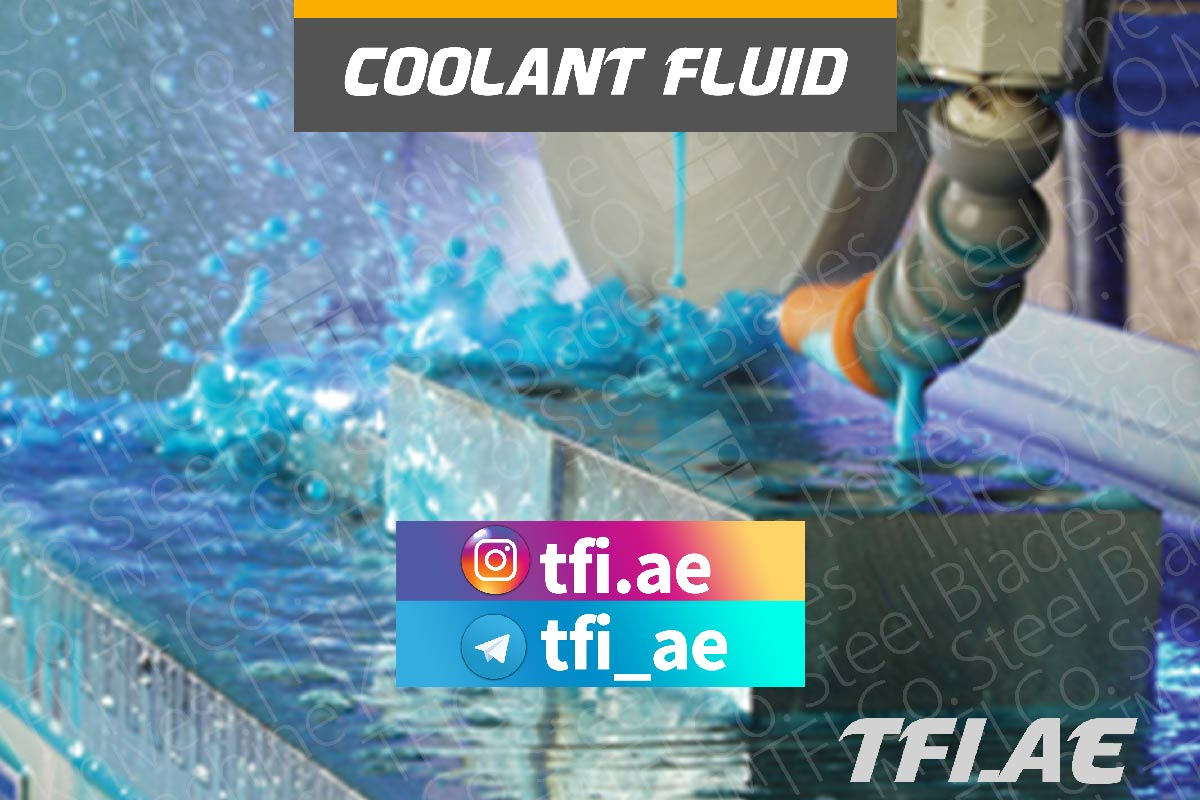 coolant, fluid, uae, saudi, Industriemesser, Maschinenmessern, Tafelscherenmesser,dubai, jeddah , machine, knives, grinding, machining, tfico, liquid, water, soap,